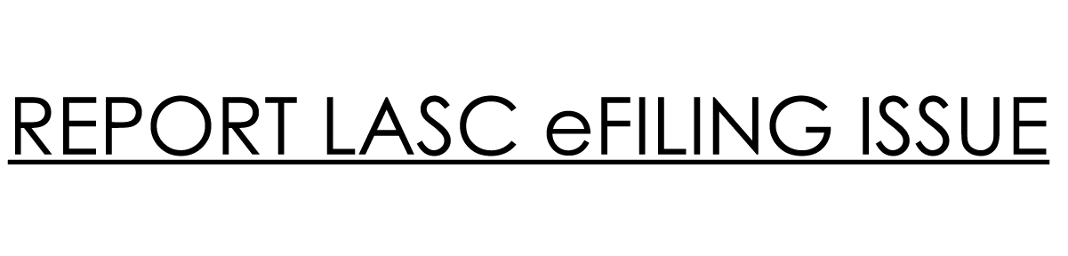 Report LASC e-Filing Issue Button